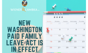 New Washington Paid Family Leave Act is in Effect1 - W&L